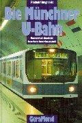 Die Münchner U-Bahn. Geschichte, Organisation, Bautechnik, Fahrzeuge,: Pischek, Wolfgang und