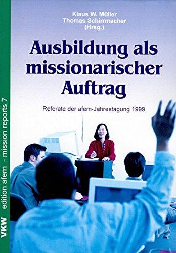 9783932829093: Ausbildung als missionarischer Auftrag: Referate der afem- Jahrestagung 1999 (Edition AFEM)
