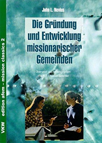 9783932829246: Die Gründung und Entwicklung missionarischer Gemeinden (Livre en allemand)