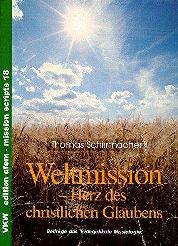 9783932829284: Weltmission: Das Herz des christlichen Glaubens : Beiträge aus