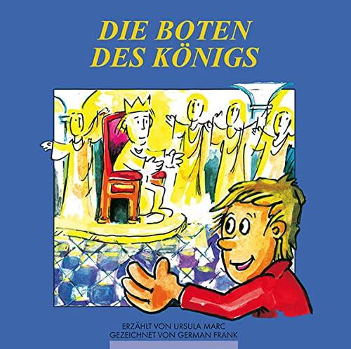 Die Boten des Königs: Marc, Ursula /