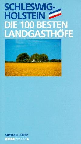 9783932844140: Schleswig-Holstein, die 100 besten Landgasthöfe