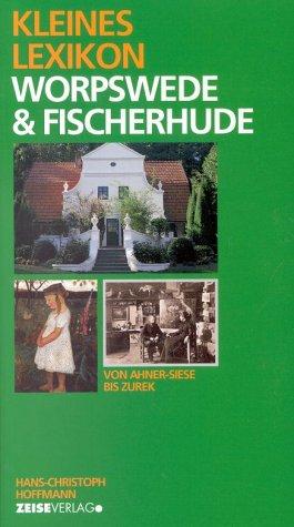 Kleines Lexikon Worpswede & Fischerhude: Hans-Christoph Hoffmann