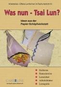 9783932849428: Was nun - Tsai Lun?