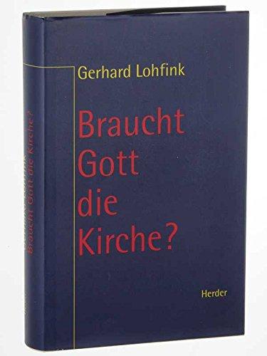 9783932857164: Braucht Gott die Kirche?: Zur Theologie des Volkes Gottes (Livre en allemand)