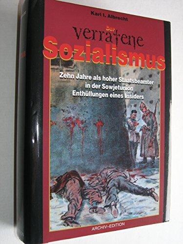 Der verratene Sozialismus: Karl I. Albrecht