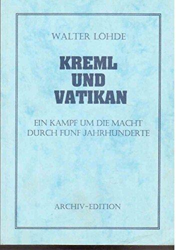 9783932878916: Kreml und Vatikan : ein Kampf um die Macht durch fuenf Jahrhunderte