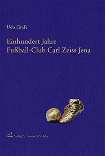 9783932906541: Einhundert Jahre Fußball-Club Carl Zeiss Jena. 2 Bände