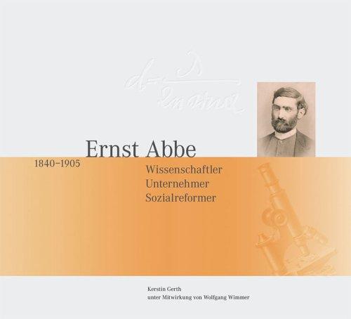 9783932906589: Ernst Abbe 1840-1905.: Wissenschaftler, Unternehmer, Sozialreformer