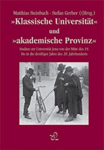 """Klassische Universität"""" und """"akademische Provinz"""" : Studien zur Universität Jena von ..."""