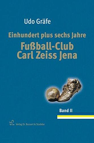 Einhundert plus sechs Jahre Fußball-Club Carl Zeiss Jena: Udo Gräfe