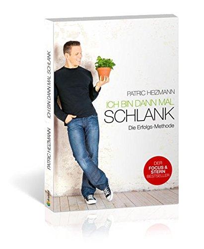 Ich bin dann mal schlank - Die Erfolgs-Methode - Patric Heizmann
