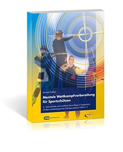 9783932908620: Mentale Wettkampfvorbereitung für Sportschützen: Gewehr - Pistole - Bogen