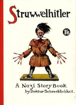 Struwwelhitler - A Nazi Story Book by: Robert Spence