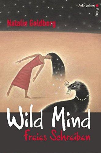 Wild Mind - Freies Schreiben (3932909437) by Natalie Goldberg