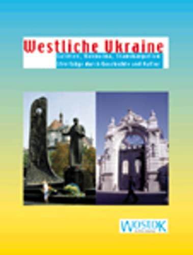 Westliche Ukraine: Galizien, Bukowina, Transkarpatien - Streifzüge durch Geschichte und Kultur (Wostok - Kultur- und Reise spezial) - Peter Franke