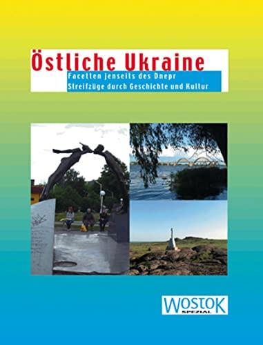Östliche Ukraine: Facetten jenseits des Dnjepr. Streifzüge