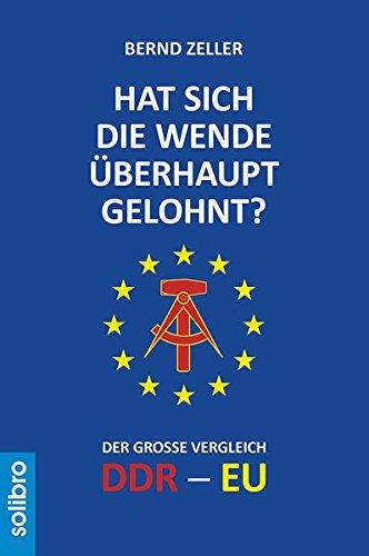 Hat sich die Wende überhaupt gelohnt?: Der große Vergleich DDR - EU (Satte Tiere)