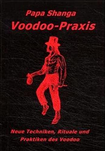 9783932928154: Voodoo in der Praxis: Techniken, Rituale und Praktiken des Voodoo