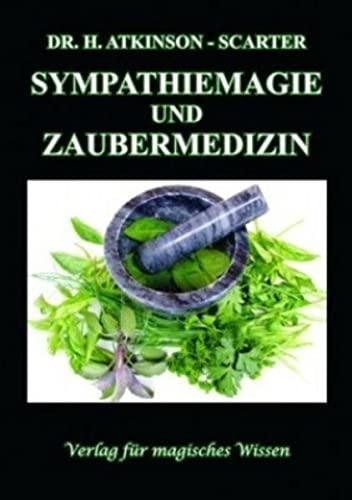 9783932928475: Sympathiemagie und Zaubermedizin
