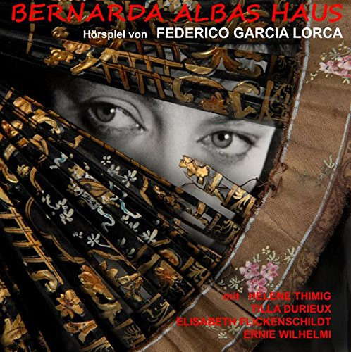 9783932929779: Bernarda Albas Haus: BR Hörspiel