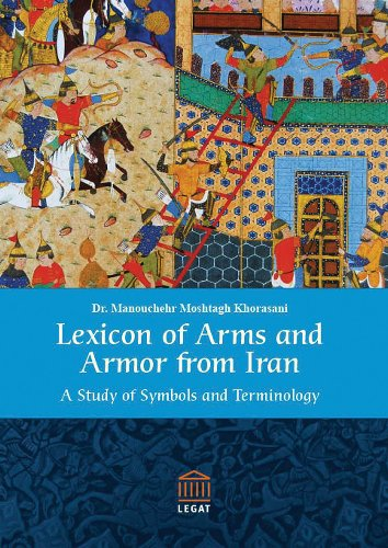 9783932942310: Lexicon of Arms and Armor from Iran: A Study of Symbols and Terminology