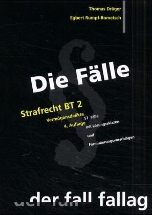 Die Fälle, Strafrecht, BT 2 Vermögensdelikte.: Dräger, Thomas, Rumpf-Rometsch,