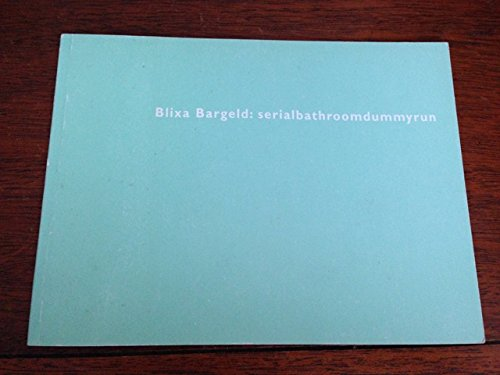 9783932955976: Blixa Bargeld: Serialbathroomdummyrun