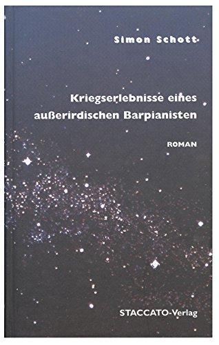 9783932976117: Kriegserlebnisse eines außerirdischen Barpianisten