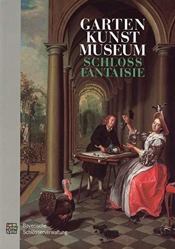 9783932982385: Gartenkunst-Museum Schloss Fantaisie: Museumsführer (Livre en allemand)