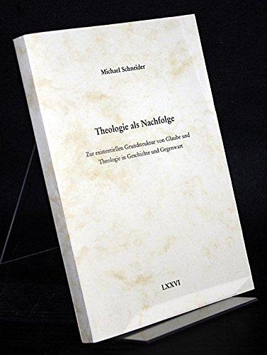 9783933001733: Theologie als Nachfolge: Zur existentiellen Grundstruktur von Glaube und Theologie in Geschichte und Gegenwart (Livre en allemand)