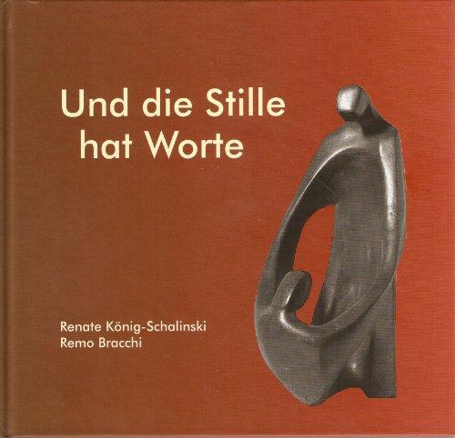 Und die Stille hat Worte: die das: Renate König-Schalinski (Illustrator),