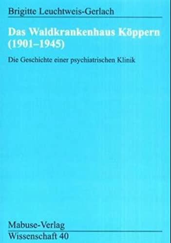 9783933050571: Das Waldkrankenhaus Köppern (1901-1945)