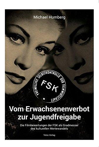9783933060426: Vom Erwachsenenverbot zur Jugendfreigabe: Die Filmbewertungen der FSK als Gradmesser des kulturellen Wertewandels
