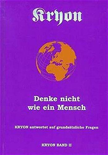 9783933075024: Kryon, Bd.2, Denke nicht wie ein Mensch