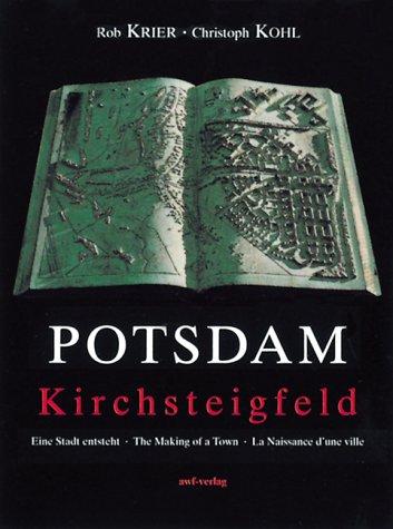 """Potsdam Kirchsteigfeld"""" Eine Stadt entsteht/The making of: Rob Krier"""