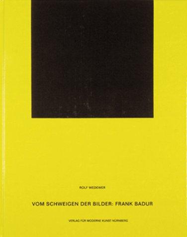 Vom Schweigen der Bilder: Frank Badur = Silence in art : Frank Badur (German Edition): Wedewer, ...