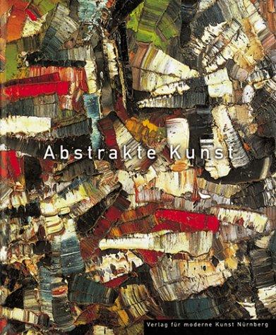 9783933096319: Abstrakte Kunst: Neuesmuseum, Staatliches Museum für Kunst und Design in Nürnberg (German Edition)