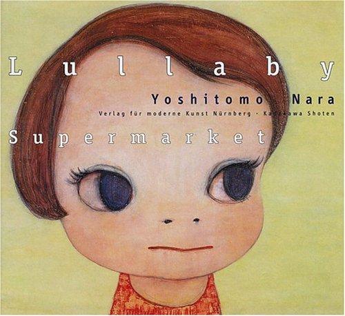 9783933096593: Yoshitomo Nara: Lullaby Supermarket (English and German Edition)