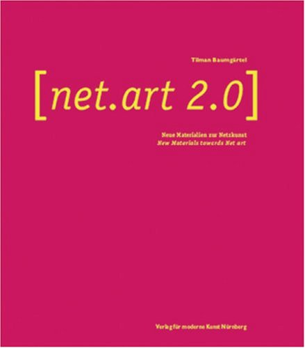 Net.Art.2.0: New Materials Towards Net Art: Tilman Baumgartel