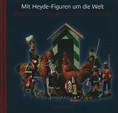9783933124166: Mit Heyde-Figuren um die Welt / With Heyde-figures Around the World