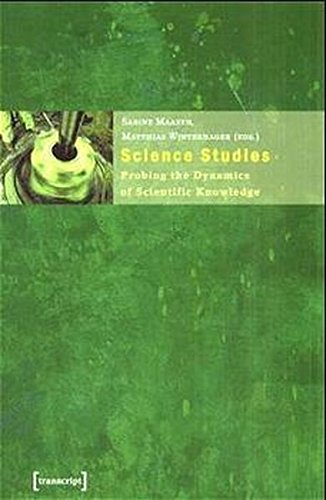 Science Studies: Probing the Dynamics of Scientific Knowledge: Sabine Maasen, Matthias Winterhager