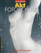 9783933131003: Die Neue Akt Fotoschule