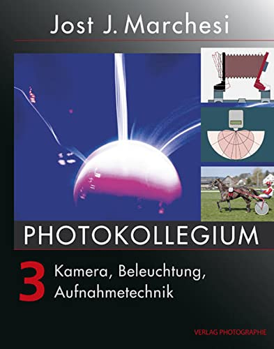 9783933131638: PHOTOKOLLEGIUM 3: Kamera, Beleuchtung, Aufnahmetechnik