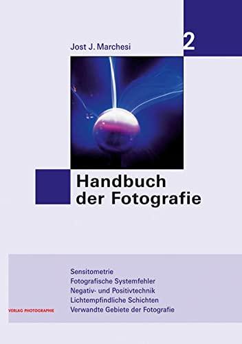 Handbuch der Fotografie 2: Jost J. Marchesi