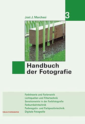 Handbuch der Fotografie 3: Jost J. Marchesi