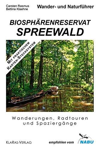Wander- und Naturführer Biosphärenreservat Spreewald: Wanderungen, Radtouren .: Bettina ...