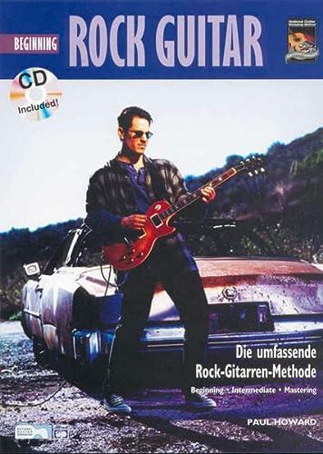 Beginning Rock Guitar : Die umfassende Rock-Gitarren-Methode - Paul Howard
