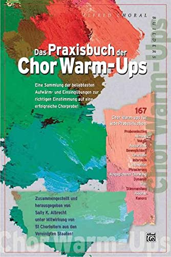 9783933136329: Das Praxisbuch der Chor Warm-Ups: Eine Sammlung der bew�hrtesten Aufw�rm- und Einsing�bungen zur richtigen Einstimmung auf eine erfolgreiche Chorprobe