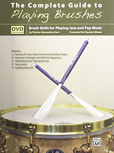 9783933136848: The Complete Guide to Playing Brushes: Brush Skills for Playing Jazz and Pop Music (Book & DVD)